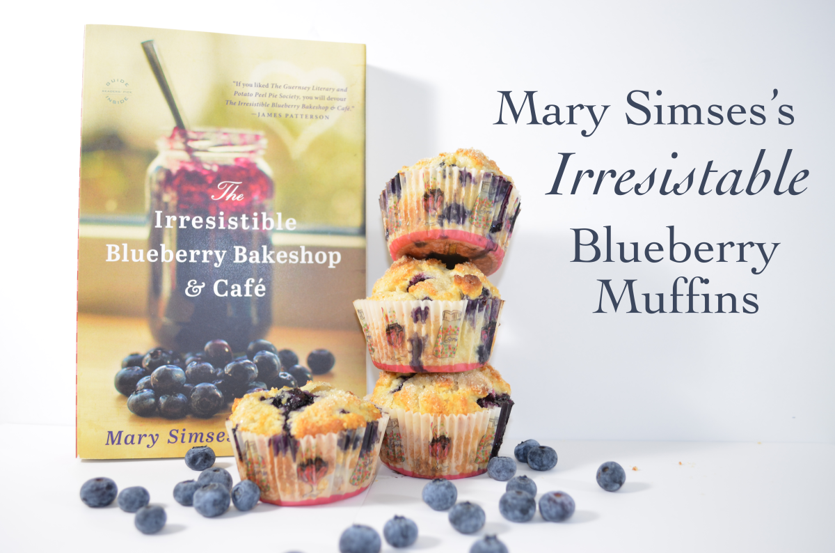 The Irresistible Blueberry Bakeshop & Cafe:  Mary Simses's Irresistible Blueberry Muffins